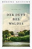 Der Duft des Waldes: Roman - Hélène Gestern