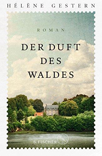 Der Duft des Waldes: Roman
