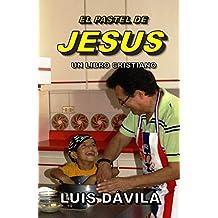 EL PASTEL DE JESUS (UN LIBRO CRISTIANO nº 2)