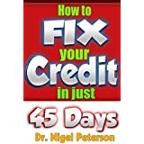 Credit: How to Fix Your Credit: Unlimited Guide to - Credit Score, Credit cards, Credit Repair Secrets, debt and Credit freedom (Money Matters) (Volume 3) by Dr. Nigel Peterson (2016-02-03)