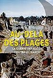 Au-delà des plages : La guerre des Alliés contre la France