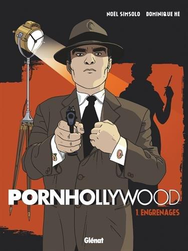 Pornhollywood - Tome 01 : Engrenages