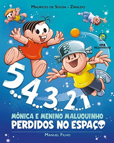 5... 4... 3... 2... 1: Mônica e Menino Maluquinho: Perdidos no Espaço (Portuguese Edition)