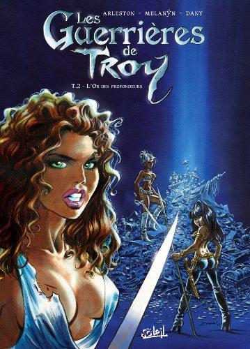 Les Guerrières de Troy T02 : L'Or des profondeurs