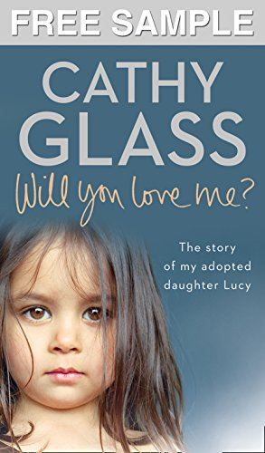 Will You Love Me?: Free Sampler: The story of my adopted daughter Lucy (English Edition)