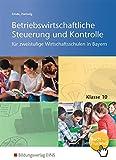 Betriebswirtschaftliche Steuerung und Kontrolle für die zweistufige Wirtschaftsschule in Bayern: Klasse 10: Schülerband