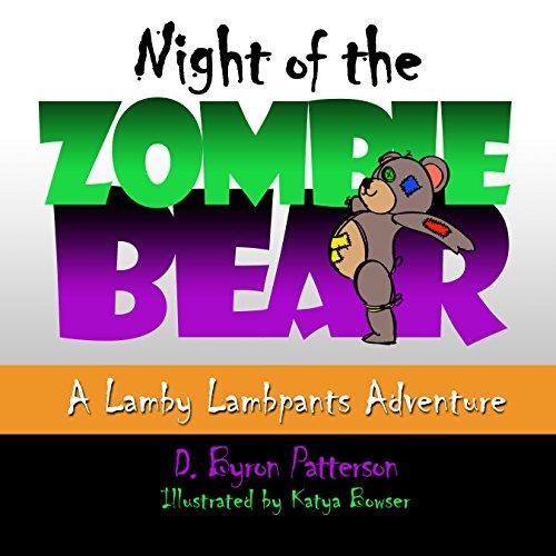 Night of the Zombie Bear: A Lamby Lambpants Adventure (Lamby Lambpants & Friends) - Bear Adventure Fleece