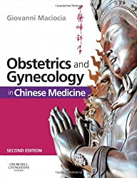 Obstetrics and Gynecology in Chinese Medicine, 2e