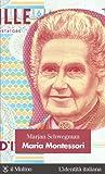 Maria Montessori (L'identità italiana Vol. 14)