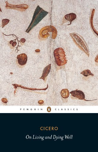 On Living and Dying Well (Penguin Classics) by Marcus Tullius Cicero (2012-11-27)