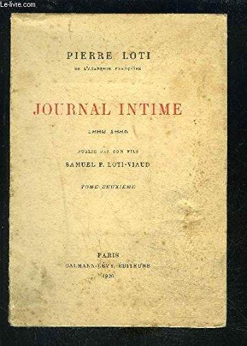 Journal intime 1882-1885; publi par son fils Samuel P. Loti-Viaud, tome II seulement