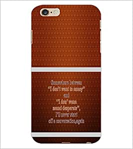 PrintDhaba Quote D-1320 Back Case Cover for APPLE IPHONE 6S (Multi-Coloured)