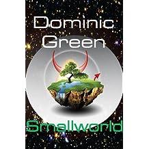 Smallworld: A Science Fiction Adventure Comedy: Space Opera on Mount Ararat