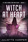 Witch at Heart (Jinx Hamilton Witch Book 1) by Juliette Harper