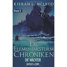Die Elementarsturm-Chroniken: Die Wächter: Episode 3 | Fantasy in Serie