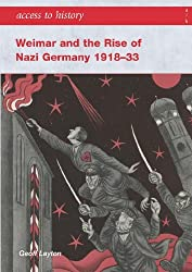 Access to History: Weimar and the Rise of Nazi Germany 1918-1933: Written by Geoff Layton, 2005 Edition, Publisher: Hodder Education [Paperback]
