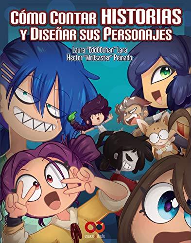 Cómo contar historias y diseñar sus personajes (Espacio De Diseño) por Hector P. Díaz