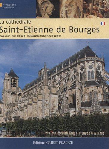 La cathédrale Saint-Etienne de Bourges par Jean-Yves Ribault