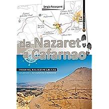 Da Nazaret a Cafarnao: Trekking Biblico in Galilea. Con Percorsi a Gerusalemme E Betlemme