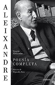 Poesía completa par Vicente Aleixandre