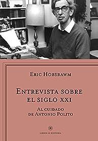 Entrevista sobre el siglo XXI par Eric Hobsbawm