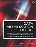 Data Visualization Toolkit: Using JavaScript, Rails, and Postgres to Present Data and Geospatial Information (Addison-Wesley Professional Ruby) (Addison-wesley Professional Ruby Series)