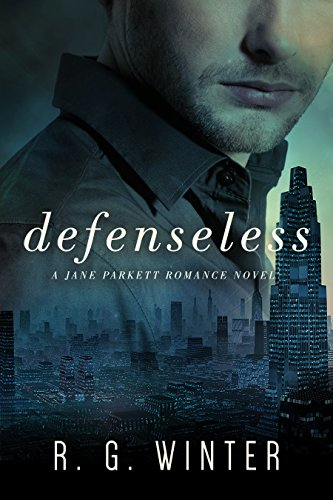 Romance: Defenseless - A Contemporary Romance Novel (The Jane Parkett Romance Series Book 5)
