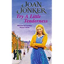 Try a Little Tenderness: A heart-warming wartime saga of a troubled Liverpool family
