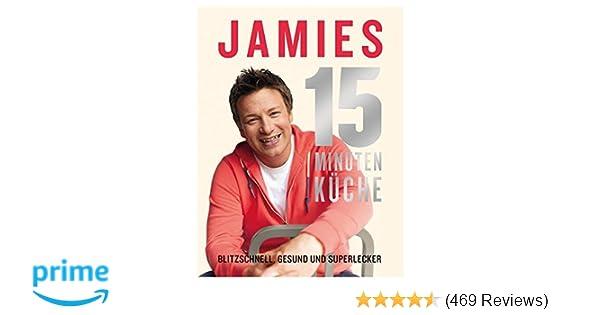 Jamies Sommerküche : Jamies 15 minuten küche: blitzschnell gesund und superlecker