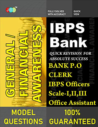IBPS Bank General/ Financial Awareness: Bank PO, Clerk, IBPS Officers Scale-I, II, III, Office Assistant, Questions asked in Previous Years (2011-2018).