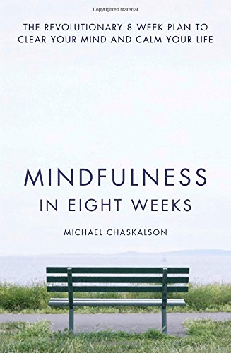 mindfulness-in-eight-weeks-the-revolutionary-8-week-plan-to-clear-your-mind-and-calm-your-life