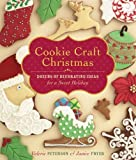Cookie Craft Christmas: Dozens of Decorating Ideas for a Sweet Holiday by Fryer, Janice, Peterson, Valerie (2009) Hardcover