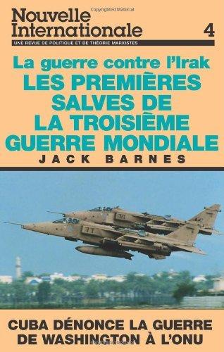 Guerre Contre l'Irak: Les Premieres Salves de la Troisieme Guerre Mondiale (Nouvelle Internationale) by Jack Barnes (1991-12-06)