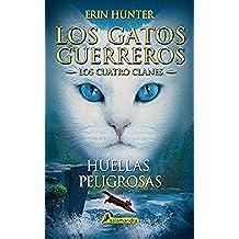 Huellas peligrosas (Los Gatos Guerreros | Los Cuatro Clanes 5): Los gatos guerreros - Los cuatro clanes V