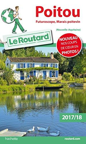 Guide du Routard Poitou 2017/18