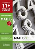 11+ Practice Papers, Maths Pack 1, Standard: Test 1, Test 2, Test 3, Test 4 (The Official 11+ Practice Papers)