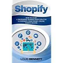 Shopify: How to start a Dropshiping business from scratch! E-commerce, make money online, passive income (English Edition)