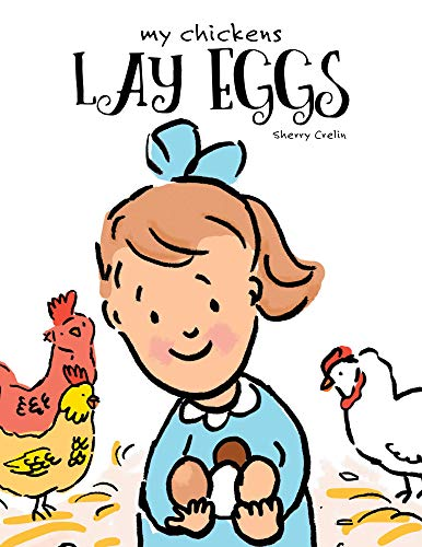 My Chickens Lay Eggs (English Edition)