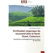 Fertilisation organique du tournesol dans le Nord-Ouest, Cameroun: Contribution au développement de la culture du tournesol (Omn.Univ.Europ.)