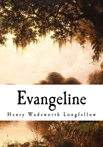Evangeline: A Tale of Acadie (With Introduction, Notes and a Plan of Study)