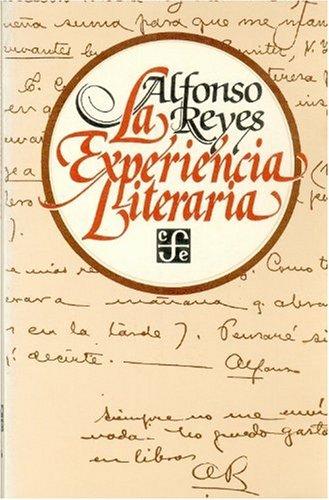 La experiencia literaria (Coleccibon Popular; 236) por Alfonso Reyes