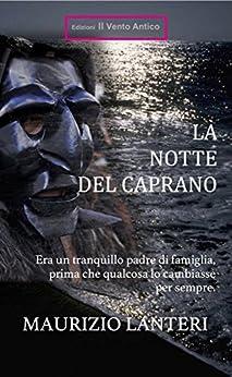 La notte del Caprano (I Take Away Vol. 11) (Italian Edition) by [Lanteri, Maurizio]