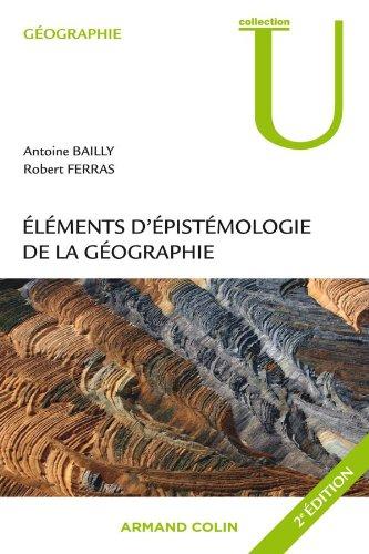 Eléments d'épistémologie de la géographie par Antoine Bailly