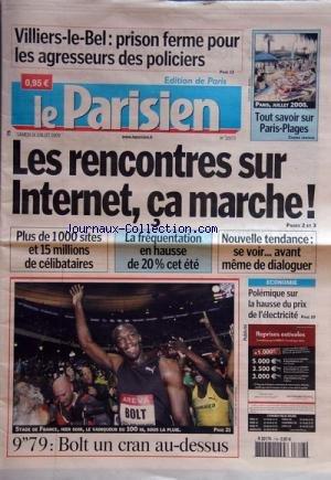 PARISIEN EDITION DE PARIS (LE) [No 20173] du 18/07/2009 - villiers-le-bel - prison ferme pour les agresseurs des policiers - les rencontres sur internet, ca marche - athletisme - bolt un cran au-dessus - polemique sur la hausse du prix de l'electricite par Collectif