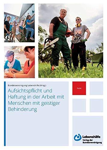 Aufsichtspflicht und Haftung in der Arbeit mit Menschen mit geistiger Behinderung