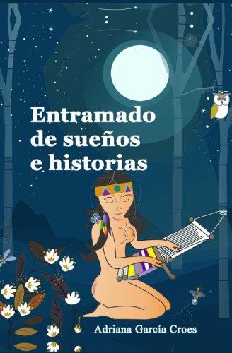 Entramado de Sueños e Historias por Adriana García-Croes
