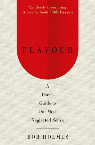 flavour-a-users-guide-to-our-most-neglected-sense