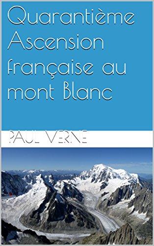 quarantieme-ascension-francaise-au-mont-blanc-illustre-french-edition