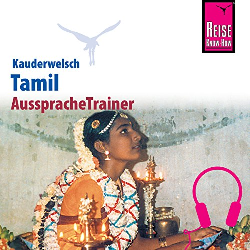 Tamil: Reise Know-How Kauderwelsch AusspracheTrainer