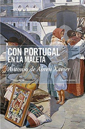 Con Portugal en la maleta: Historias de vida de los portugueses en la Venezuela del siglo XX (Trópicos nº 72)